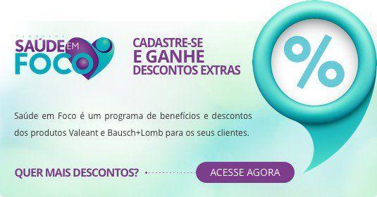 Saúde em Foco é um programa de benefícios e descontos dos produtos Valeant e Bausch+Lomb para os seus clientes.